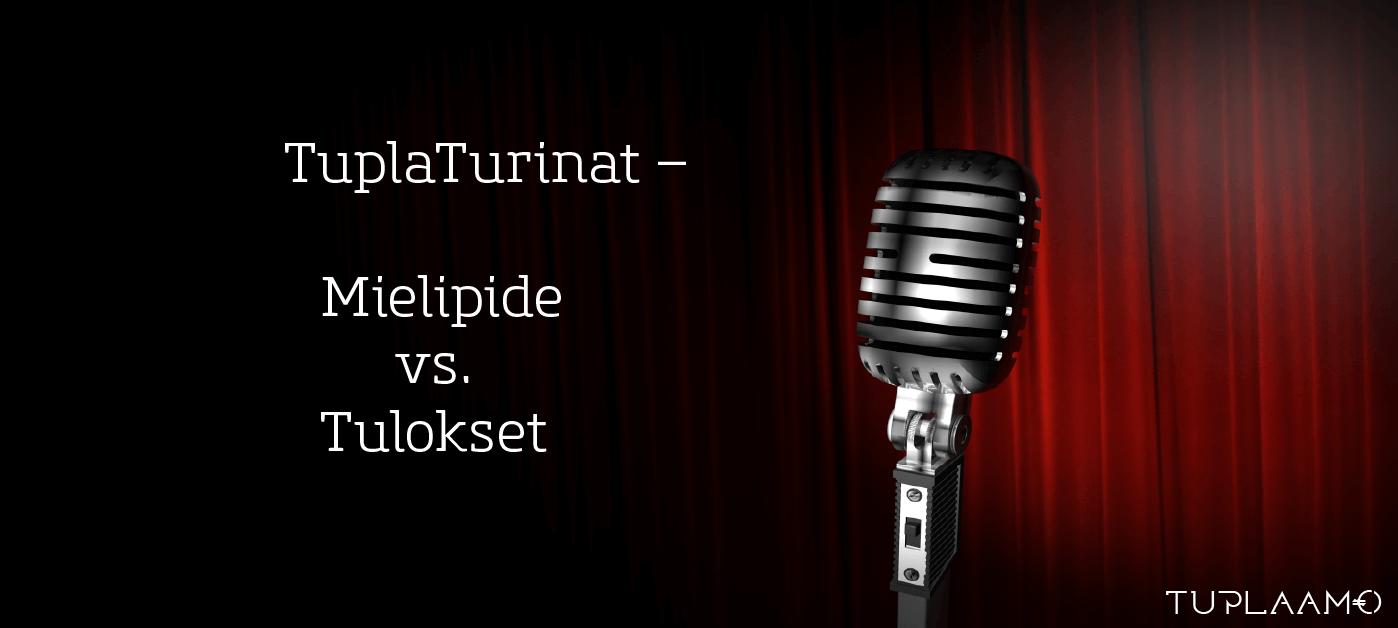 TuplaTurinat – Mielipide vs. tulokset