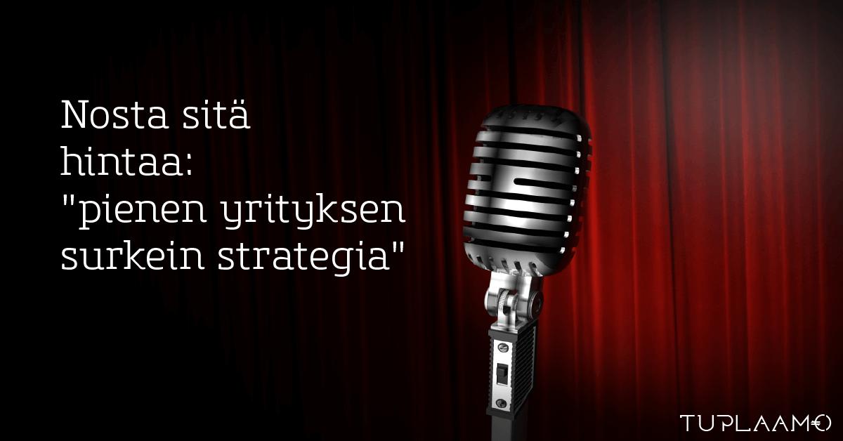 """Nosta sitä hintaa: """"pienen yrityksen surkein strategia"""""""