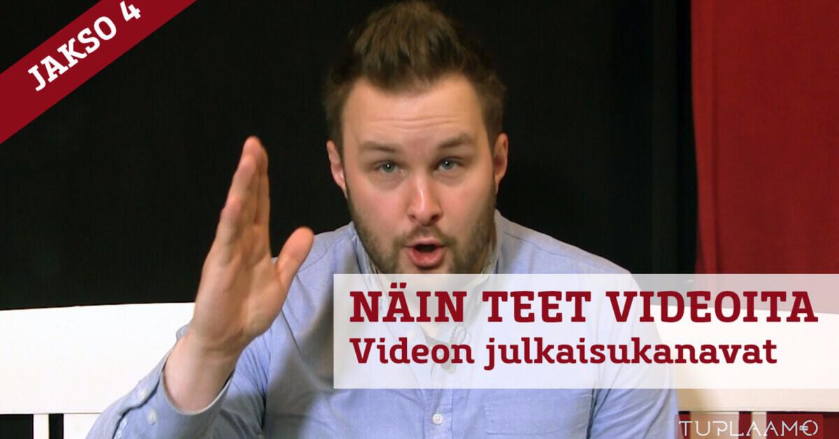Näin teet videoita – Videon julkaisukanavat 🖥📱